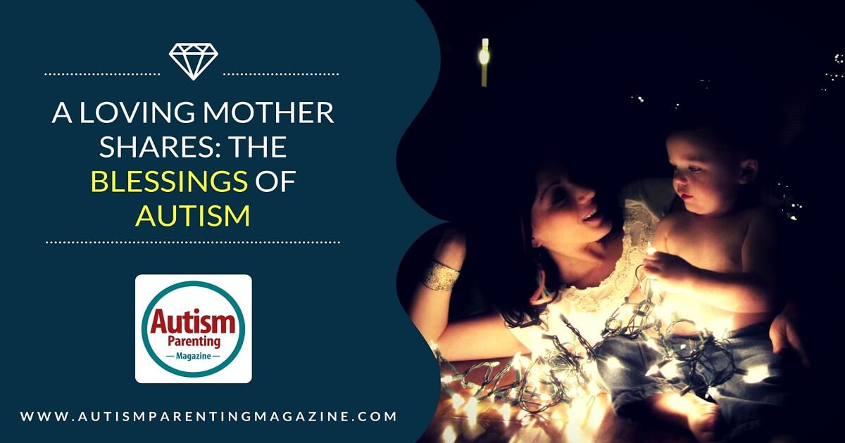 A Loving Mother Shares: The Blessings of Autism http://www.autismparentingmagazine.com/loving-mother-shares-the-blessings-of-autism