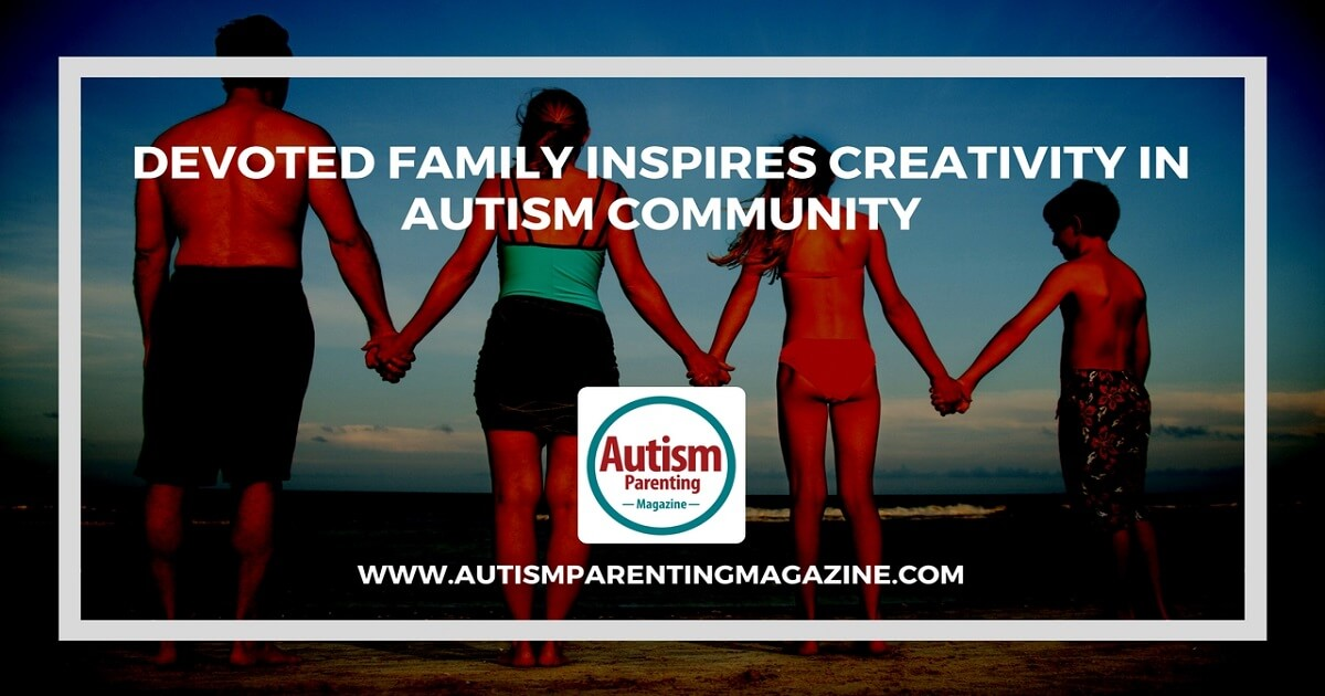 Devoted Family Inspires Creativity in Autism Community http://www.autismparentingmagazine.com/devoted-family-inspires-creativity-in-autism-community