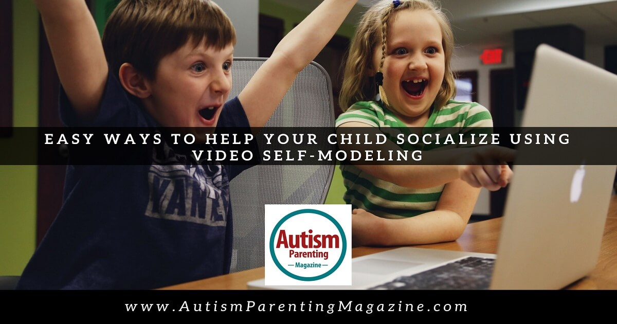 Easy Ways To Help Your Child Socialize Using Video Self-Modeling http://www.autismparentingmagazine.com/help-your-child-socialize-using-video-self-modeling