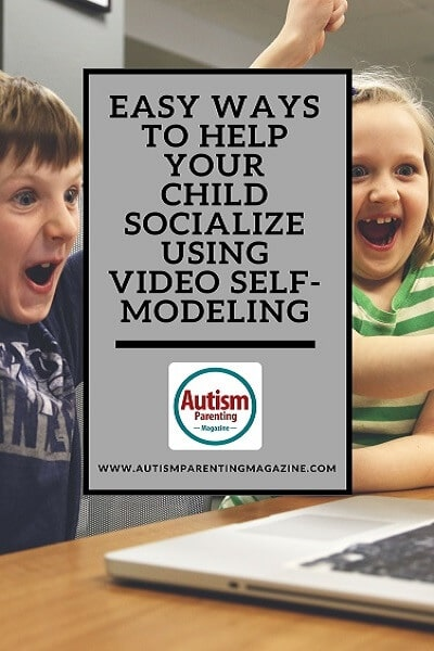 Easy Ways To Help Your Child Socialize Using Video Self-Modeling https://www.autismparentingmagazine.com/help-your-child-socialize-using-video-self-modeling