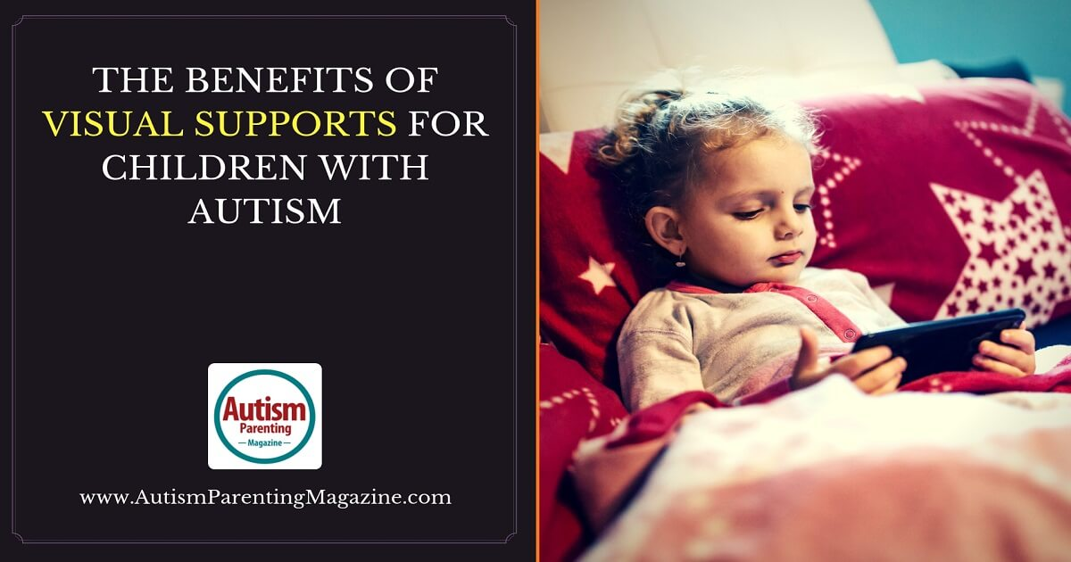 The Benefits of Visual Supports for Children with Autism https://www.autismparentingmagazine.com/benefits-of-autism-visual-supports/