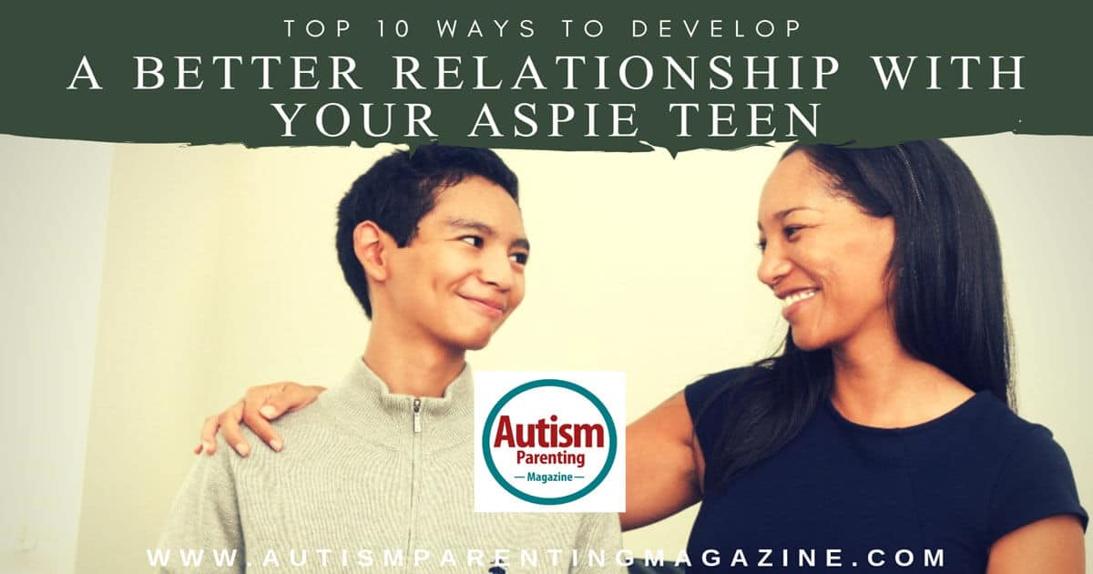 Top 10 Ways to Develop a Better Relationship With Your Aspie Teen https://www.autismparentingmagazine.com/better-relationship-with-your-aspie/