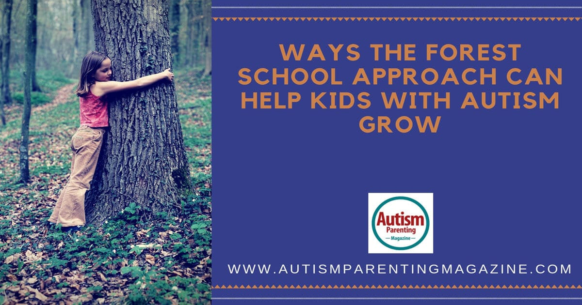 Ways the Forest School Approach Can Help Kids With Autism Grow https://www.autismparentingmagazine.com/help-kids-with-autism-grow/