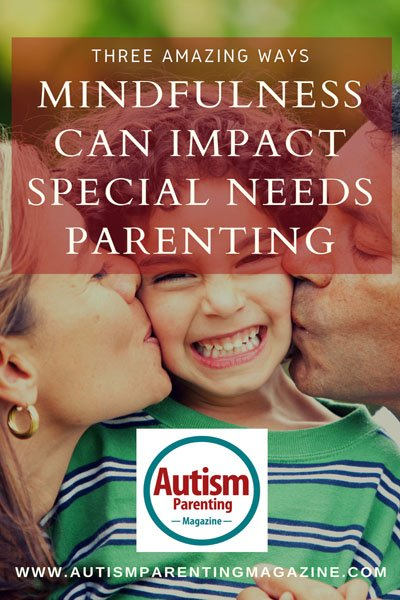 Three Amazing Ways Mindfulness Can Impact Special Needs Parenting https://www.autismparentingmagazine.com/mindfulness-can-impact-special-needs/