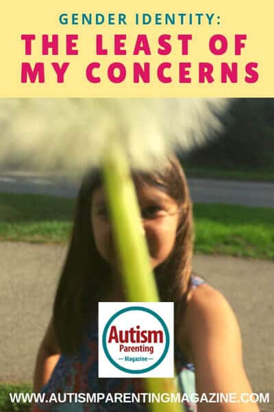 Gender Identity: The Least of My Concerns https://www.autismparentingmagazine.com/the-least-of-my-concerns/