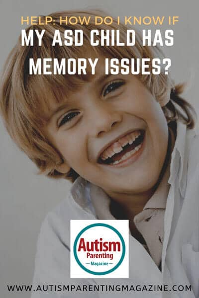 Help: How Do I Know If My ASD Child Has Memory Issues? https://www.autismparentingmagazine.com/autism-child-has-memory-issues/