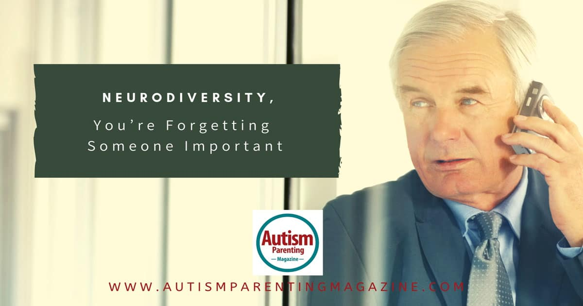 Neurodiversity, You're Forgetting Someone Important https://www.autismparentingmagazine.com/neurodiversity-youre-forgetting-someone-important/