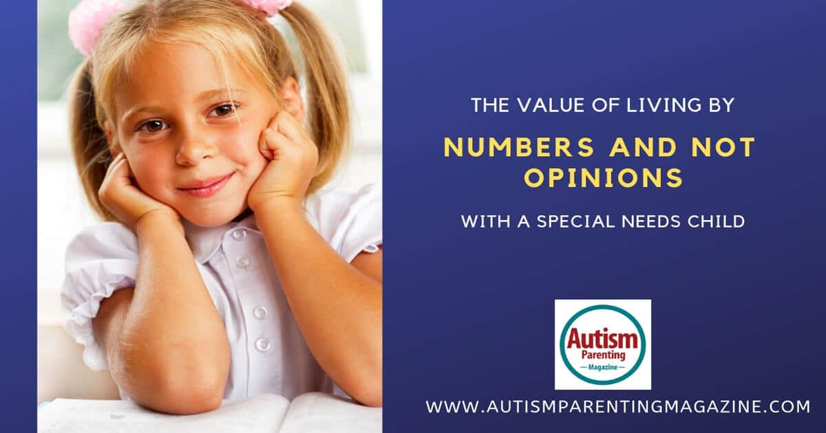 The Value of Living By Numbers and Not Opinions With a Special Needs Child https://www.autismparentingmagazine.com/value-of-living-by-numbers/