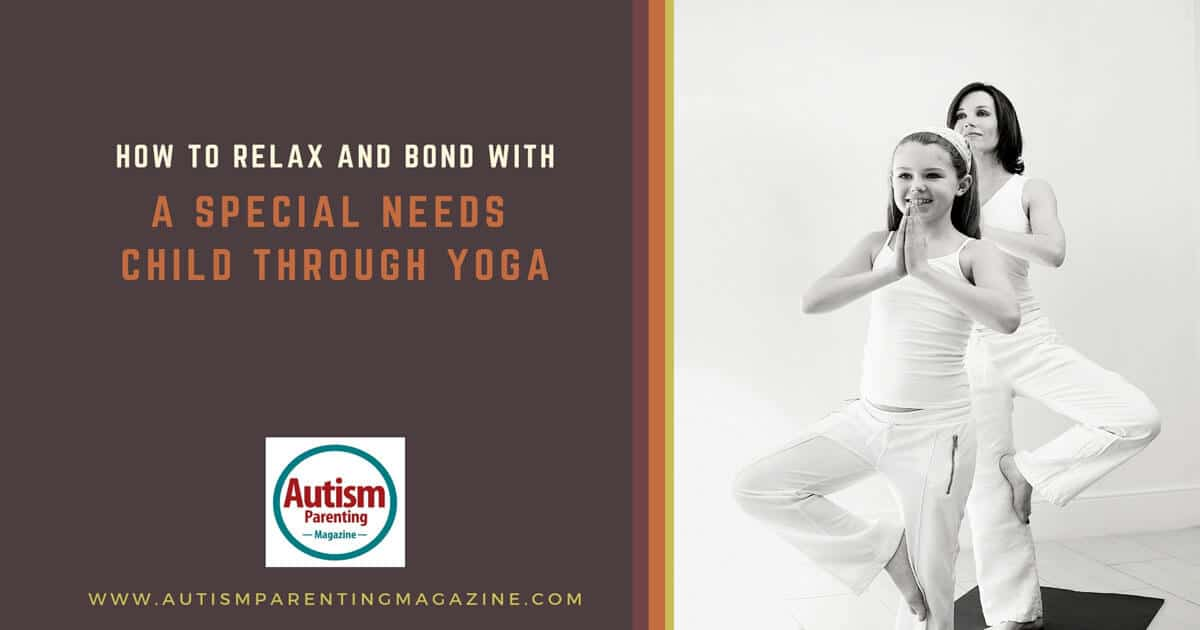 How to Relax and Bond With a Special Needs Child Through Yoga https://www.autismparentingmagazine.com/special-needs-child-through-yoga/