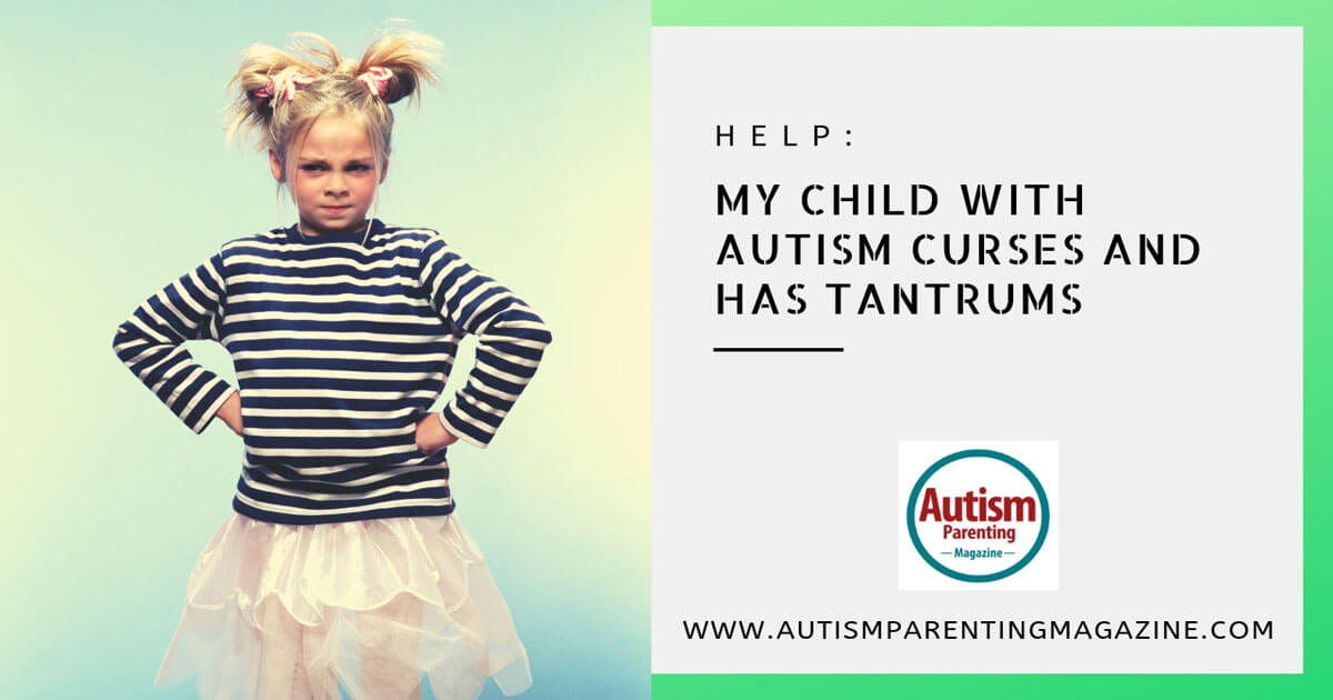 HELP: My Child With Autism Curses and Has Tantrums https://www.autismparentingmagazine.com/autism-curses-and-has-tantrums/
