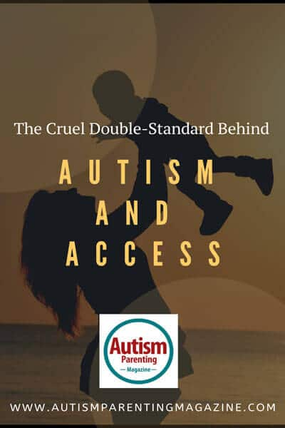The Cruel Double-Standard Behind Autism and Access https://www.autismparentingmagazine.com/standard-behind-autism-and-access/