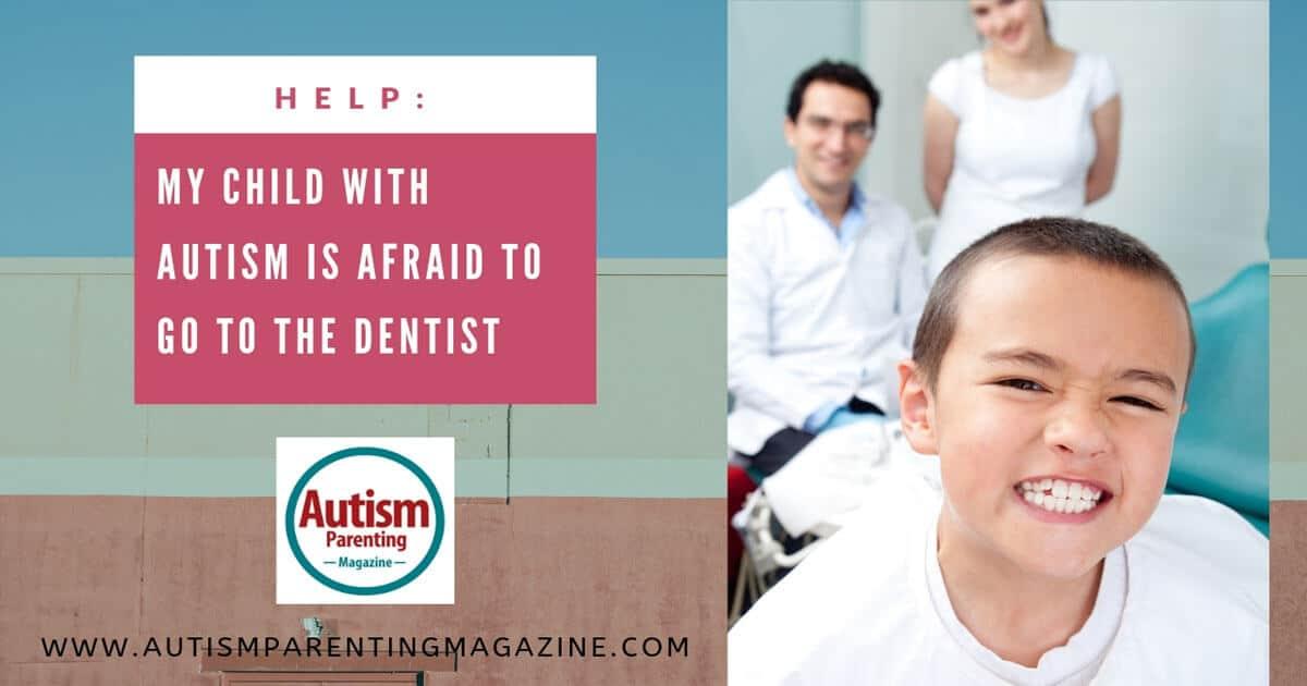 Help: My Child With Autism Is Afraid to Go to the Dentist https://www.autismparentingmagazine.com/autism-child-afraid-dental-checkup/