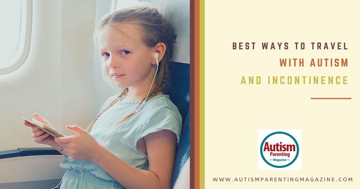 Best Ways to Travel With Autism and Incontinence https://www.autismparentingmagazine.com/best-ways-to-travel-autism/