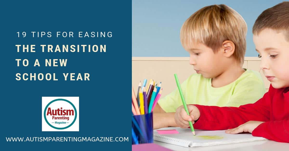 19 Tips for Easing the Transition to a New School Year https://www.autismparentingmagazine.com/easing-transition-new-school-year/