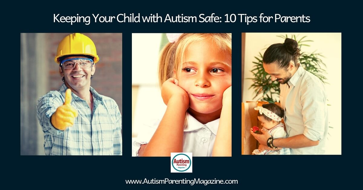 https://www.autismparentingmagazine.com/parent-tips-for-autism-safety/