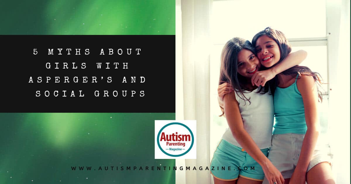5 Myths About Girls With Asperger's and Social Groups https://www.autismparentingmagazine.com/myths-about-girls-aspergers-group/
