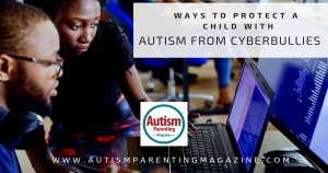 Ways to Protect a Child With Autism From Cyberbullies https://www.autismparentingmagazine.com/protect-autism-child-from-cyberbullies/