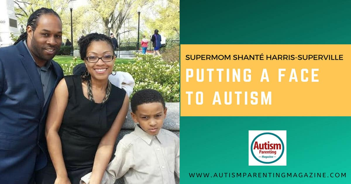 Supermom Shanté Harris-Superville —Putting a FACE to Autism https://www.autismparentingmagazine.com/supermom-putting-face-to-autism/
