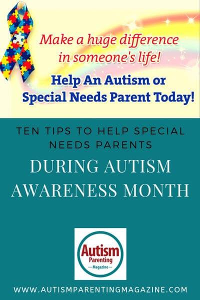 Ten Tips To Help Special Needs Parents During Autism Awareness Month https://www.autismparentingmagazine.com/tips-during-autism-awareness-month/