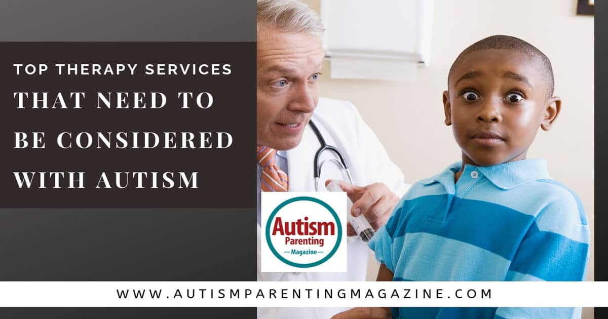 Top Therapy Services That Need to Be Considered With Autism https://www.autismparentingmagazine.com/top-therapy-services-with-autism/