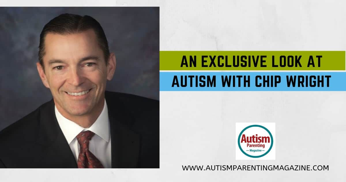 An Exclusive Look at AUTISM with Chip Wright https://www.autismparentingmagazine.com/an-exclusive-look-chip-wright/