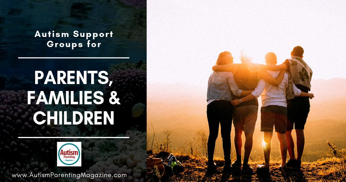 Autism Support Groups for Parents, Families & Children https://www.autismparentingmagazine.com/autism-support-groups-for-parents-families-children