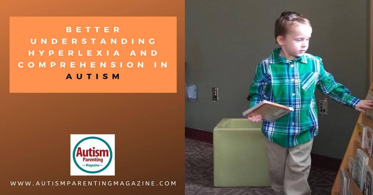 Better Understanding Hyperlexia and Comprehension in Autism https://www.autismparentingmagazine.com/better-understanding-hyperlexia-comprehension-autism/