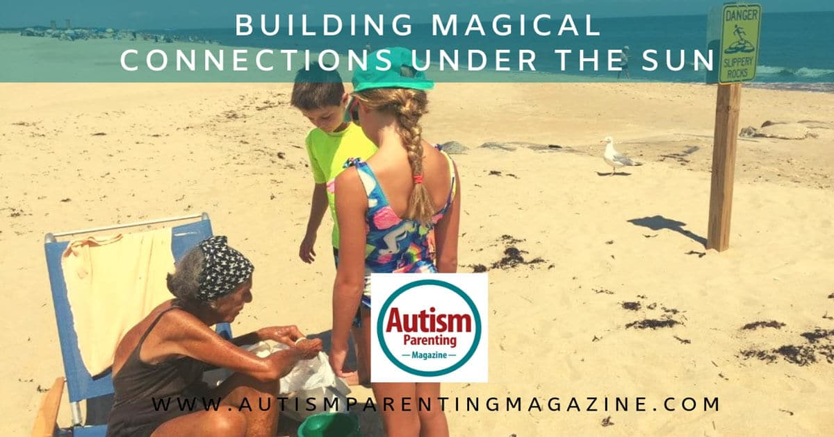 Building Magical Connections Under the Sun https://www.autismparentingmagazine.com/building-magical-connections-under-sun/