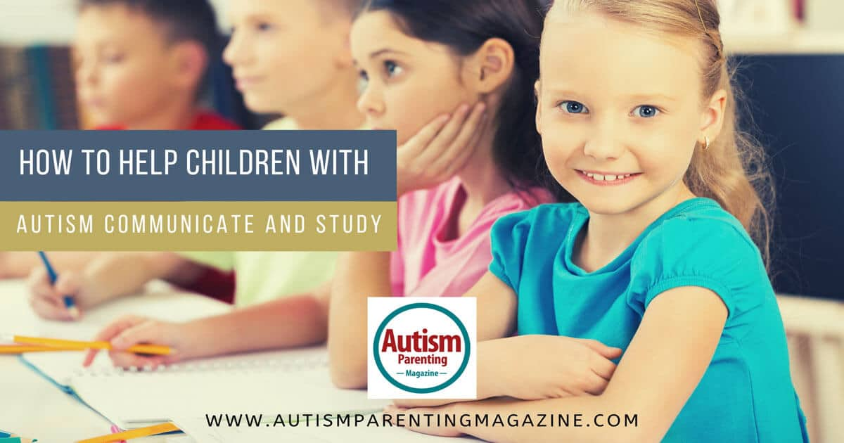 How to Help Children With Autism Communicate and Study https://www.autismparentingmagazine.com/help-children-autism-communicate-study/