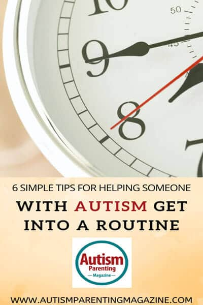 6 Simple Tips For Helping Someone With Autism Get Into a Routine https://www.autismparentingmagazine.com/simple-tips-helping-autism-routine/