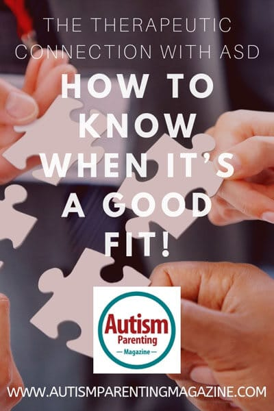 The Therapeutic Connection With ASD – How to Know When It's a Good Fit! https://www.autismparentingmagazine.com/therapeutic-connection-asd-good-fit/