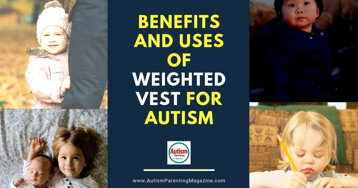 Benefits and Uses of Weighted Vest for Autism https://www.autismparentingmagazine.com/weighted-vest-benefits-for-autism/