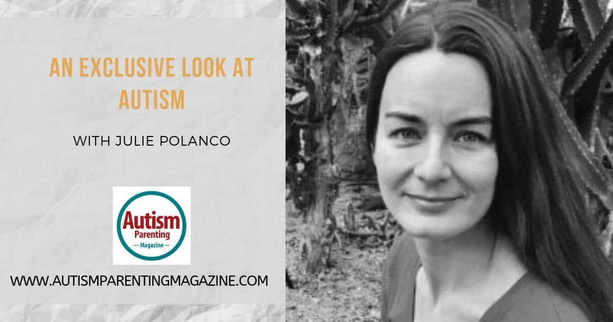 An Exclusive Look at AUTISM With Julie Polanco https://www.autismparentingmagazine.com/exclusive-look-autism-julie-polanco/