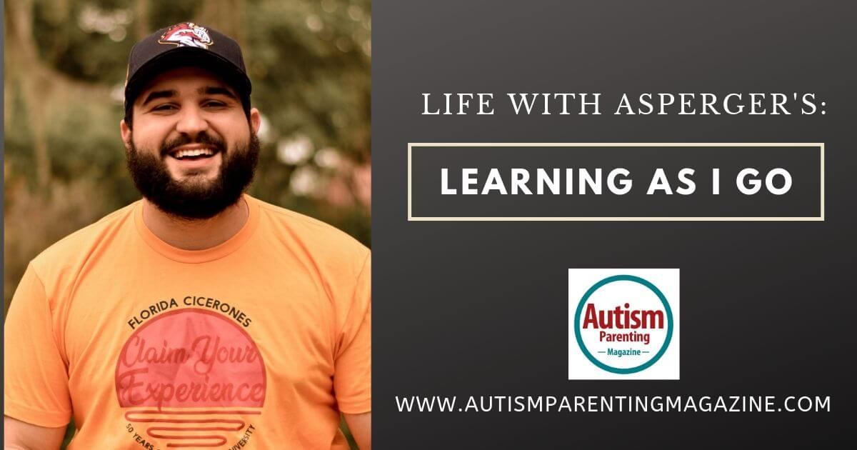 Life With Asperger's: Learning As I Go https://www.autismparentingmagazine.com/life-with-aspergers-learning-go/