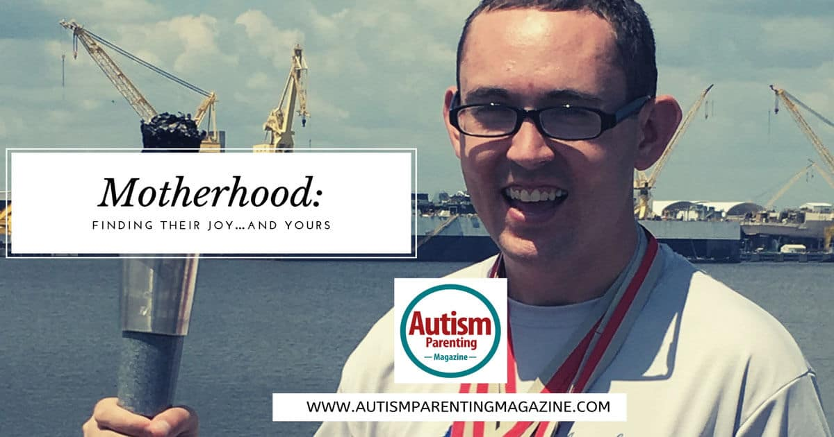 Motherhood: Finding Their Joy…and Yours https://www.autismparentingmagazine.com/motherhood-finding-their-joy-yours/