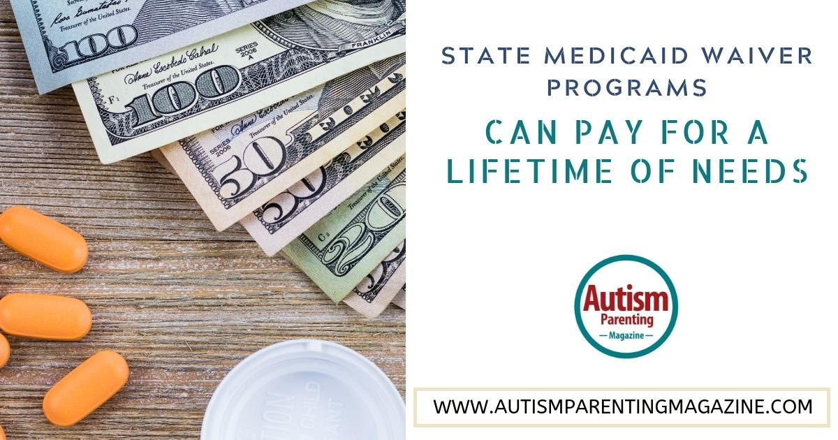State Medicaid Waiver Programs Can Pay for a Lifetime of Needs https://www.autismparentingmagazine.com/state-medicaid-programs-lifetime-needs/