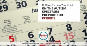 10 Ways To Help Your Child on the Autism Spectrum Prepare for Periods https://www.autismparentingmagazine.com/ways-child-autism-prepare-periods/