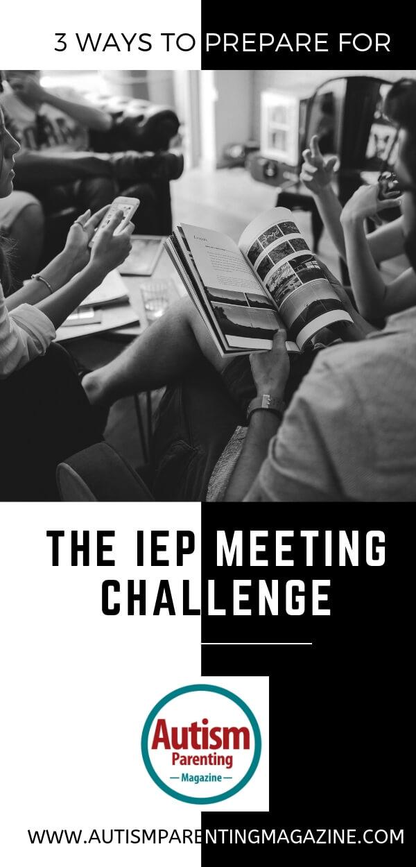 3 Ways to Prepare for the IEP Meeting Challenge https://www.autismparentingmagazine.com/ways-prepare-iep-meeting-challenge/