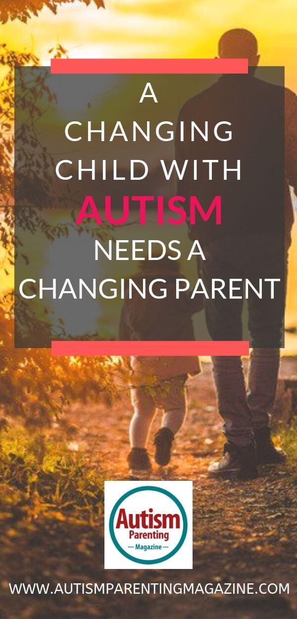 A Changing Child With Autism Needs a Changing Parent https://www.autismparentingmagazine.com/changing-child-autism-needs-parent/