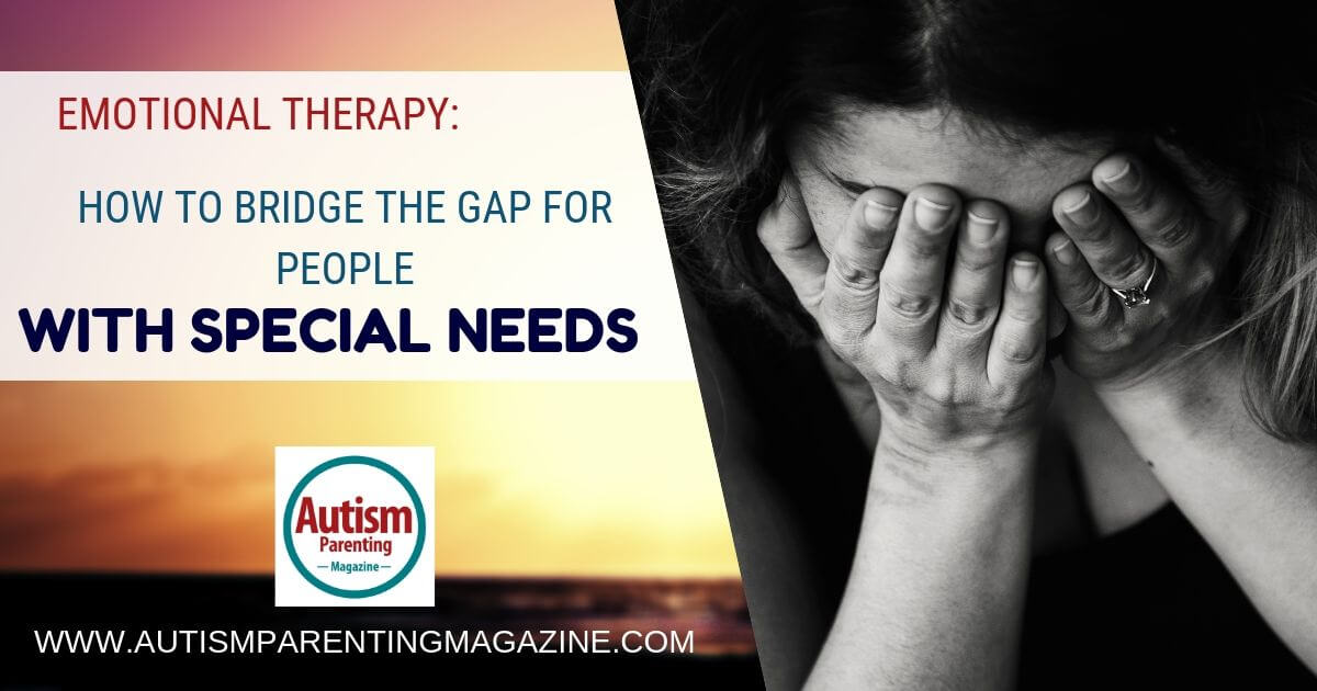 Emotional Therapy: How to Bridge the Gap For People With Special Needs https://www.autismparentingmagazine.com/emotional-therapy-people-special-needs/