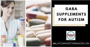 GABA Supplements for Autism https://www.autismparentingmagazine.com/gaba-supplements-for-autism/