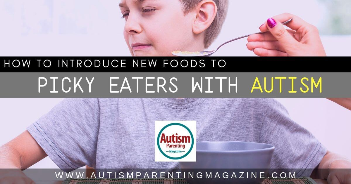 How to Introduce New Foods to Picky Eaters with Autism https://www.autismparentingmagazine.com/introduce-new-foods-picky-eaters/