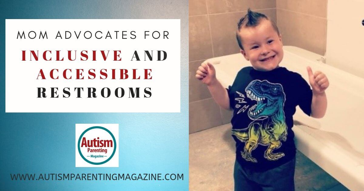 Mom Advocates for Inclusive and Accessible Restrooms https://www.autismparentingmagazine.com/mom-advocates-inclusive-accessible-restrooms/