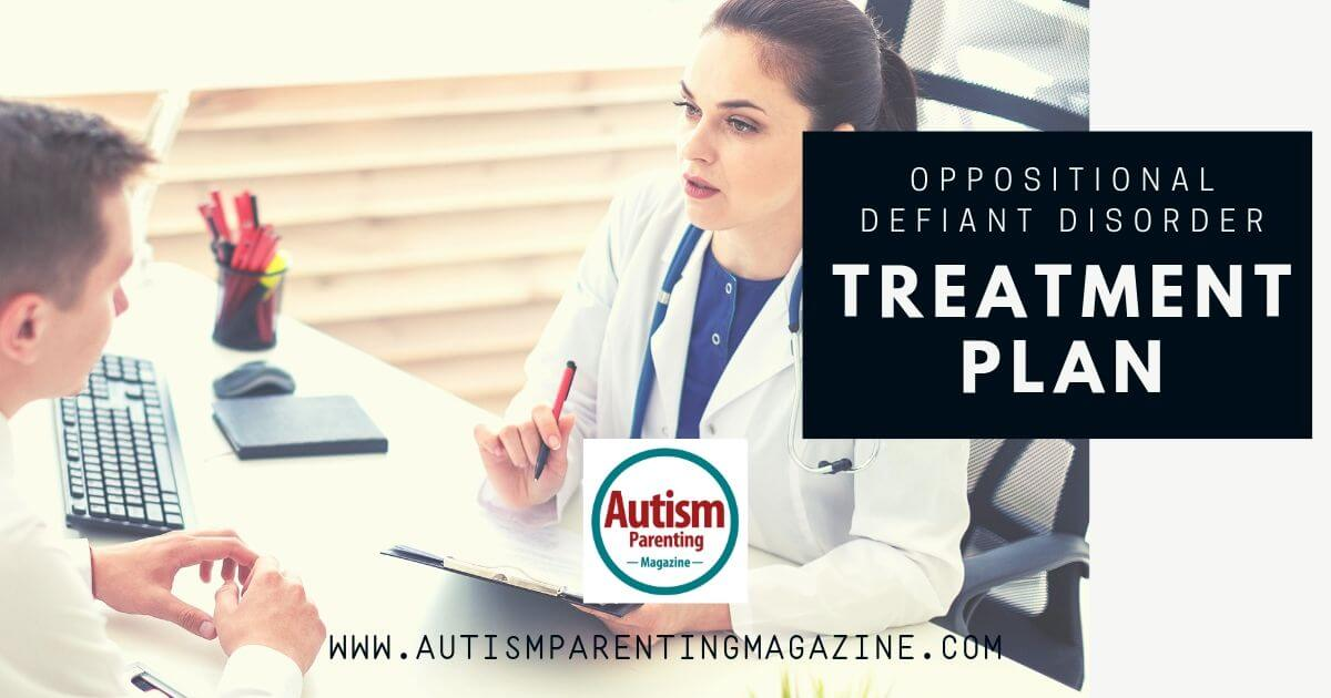 Oppositional Defiant Disorder Treatment Plan https://www.autismparentingmagazine.com/oppositional-defiant-disorder-treatment-plan/