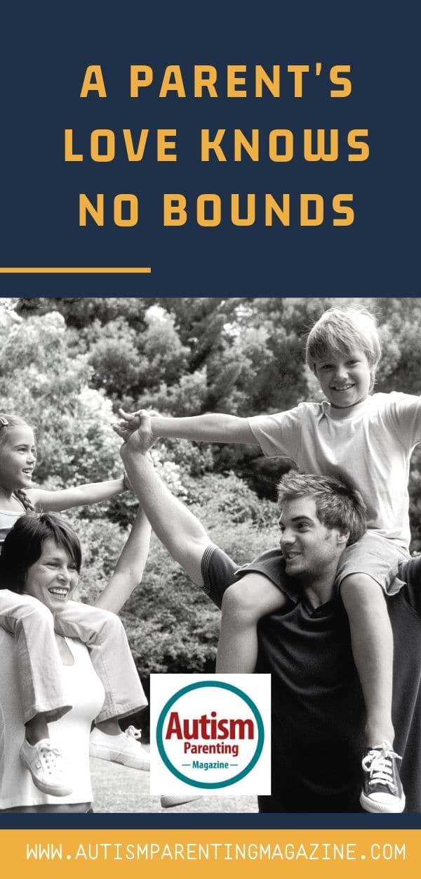 A Parent's Love Knows No Bounds https://www.autismparentingmagazine.com/parents-love-knows-no-bounds/