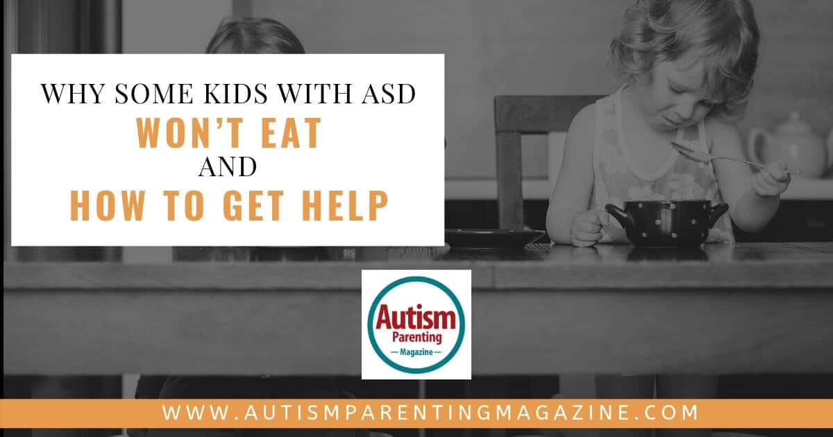 Why Some Kids With ASD Won't Eat And How to Get Help https://www.autismparentingmagazine.com/some-kids-asd-wont-eat/