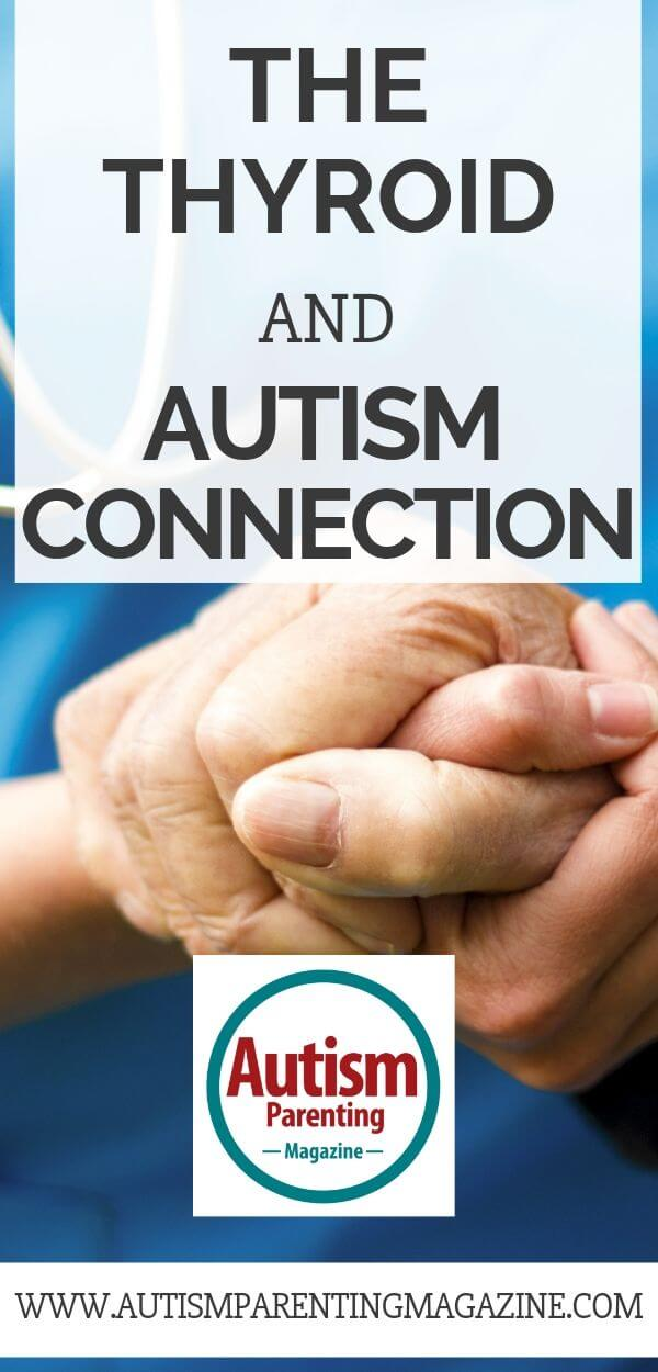 The Thyroid and Autism Connection https://www.autismparentingmagazine.com/the-thyroid-autism-connection/