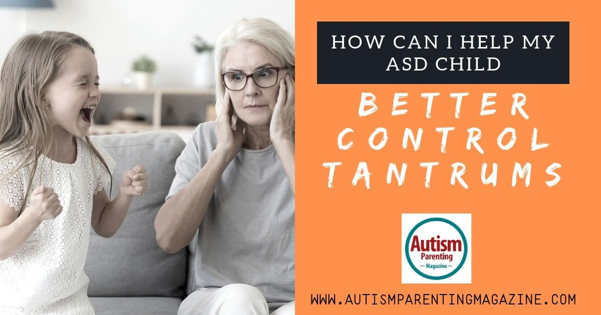 How Can I Help My ASD Child Better Control Tantrums https://www.autismparentingmagazine.com/asd-child-better-control-tantrums/