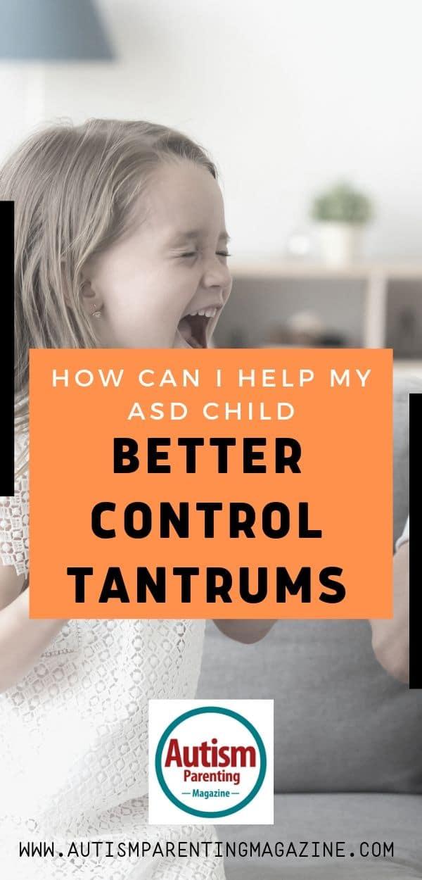 How Can I Help My ASD Child Better Control Tantrums https://www.autismparentingmagazine.com/asd-child-better-control-tantrums/
