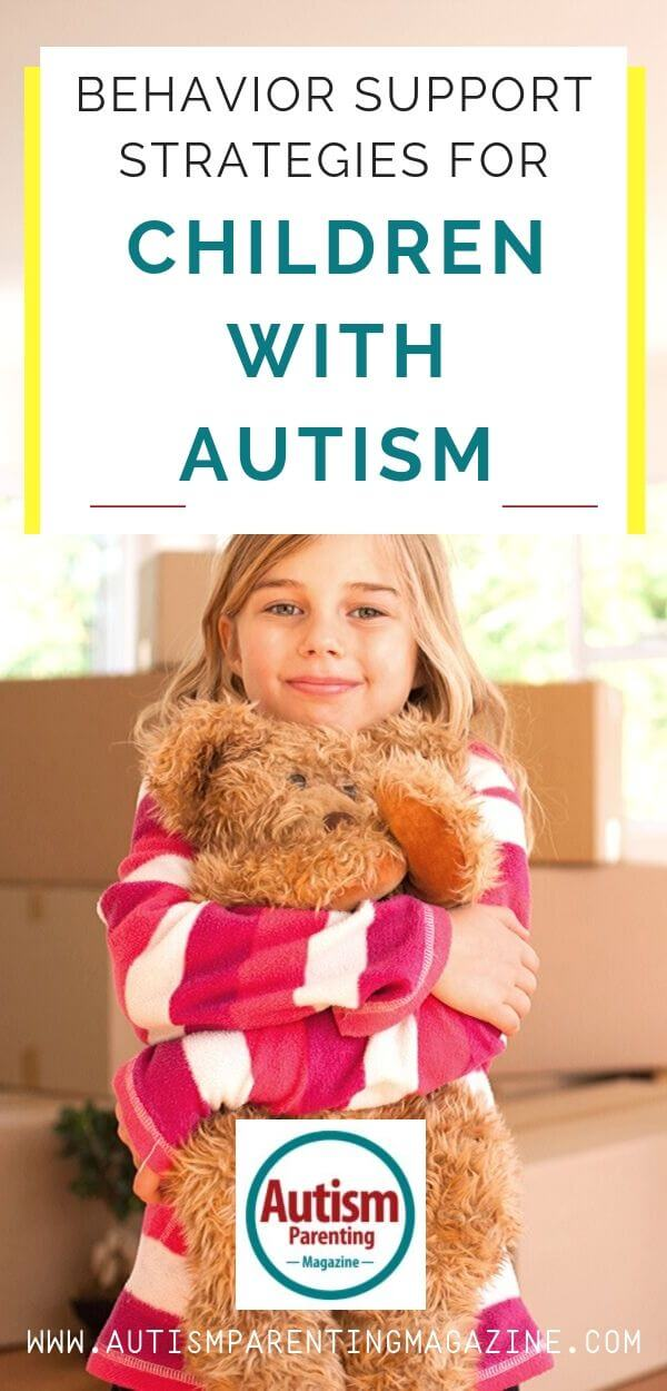Behavior Support Strategies for Children With Autism https://www.autismparentingmagazine.com/behavior-support-strategies-children-autism/